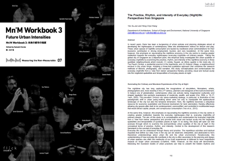 Yeo SJ and Heng CK (2014) The Practice, Rhythm, and Intensity of Everyday (Night)life: Perspectives from Singapore. In: S Honda (ed) Mn'M Workbook 3: Future Urban Intensities. Tokyo: flickStudio, pp. 102-107.
