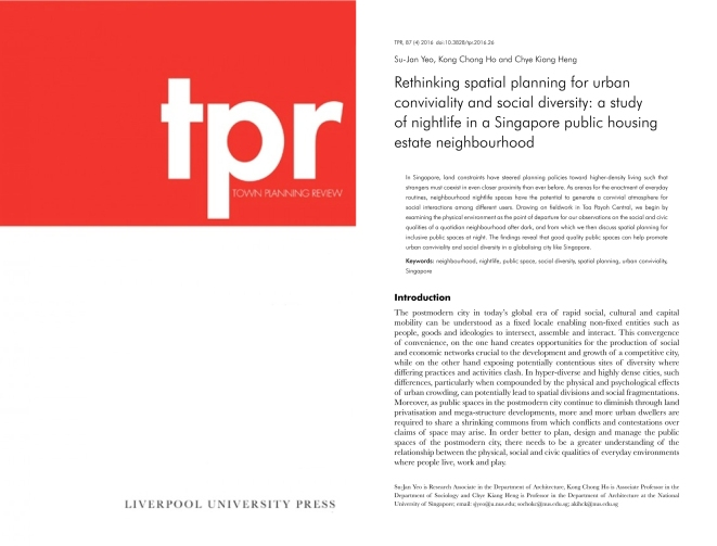 Yeo SJ, Ho KC and Heng CK (2016) Rethinking Spatial Planning for Urban Conviviality and Social Diversity: A Study of Nightlife in a Singapore Public Housing Estate Neighbourhood. Town Planning Review 87(4): 379-399.