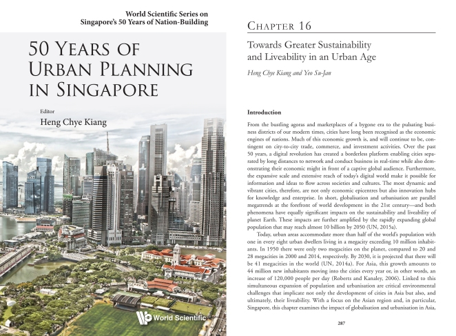 Heng CK and Yeo SJ (2016) Towards Greater Sustainability and Liveability in an Urban Age. In: CK Heng (ed) 50 Years of Urban Planning in Singapore. Singapore: World Scientific, pp. 237-303.